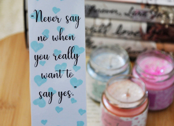 Never Say No When You Really Want To Say Yes Laminated Bookmark