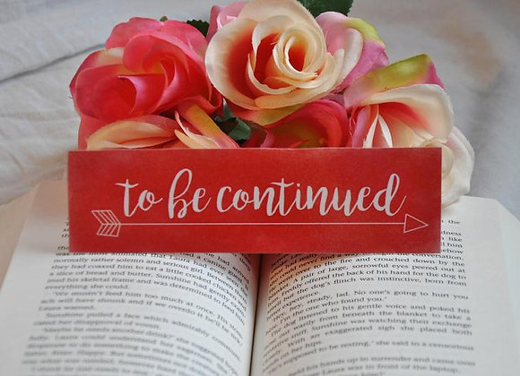 To Be Continued Laminated Bookmark