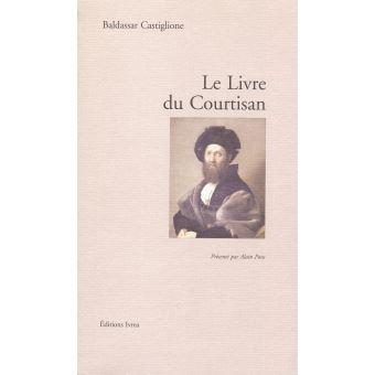 Le Livre du Courtisan par Baldassare Castiglione sur la sprezzatura, l'élégance désinvolte