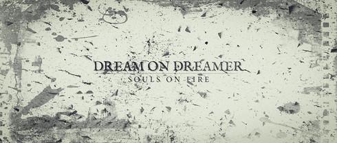 DREAM ON DREAMER - SOULS ON FIRE