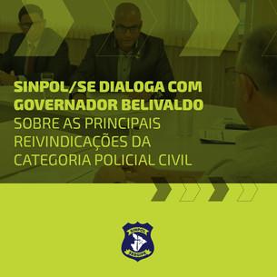 Sinpol/SE dialoga com governador Belivaldo Chagas e reunirá categoria na próxima semana
