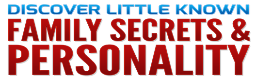 Discover Little Known Family Secrets and Personality