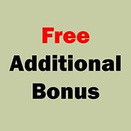 Free Additional Bonus