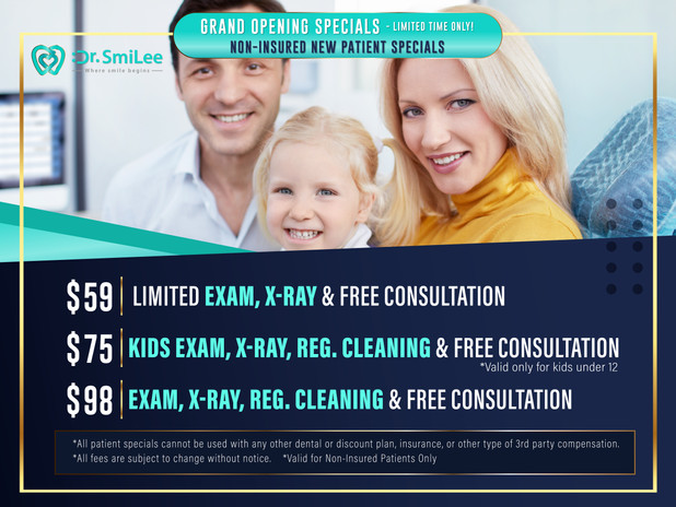 Dr. SmiLee   Grand Opening Specials [Non-Insured Patient Special]