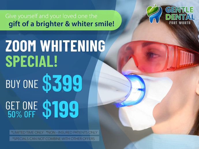 Gentle Dental_Zoom Whitening Special! Buy One ($399), Get One 50% Off ($199)