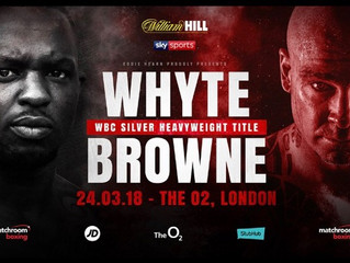 Whyte Vs. Browne 24/3/18.