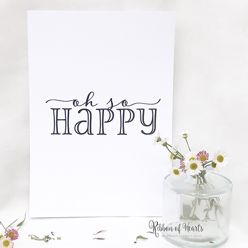 Oh So Happy - A4 Print