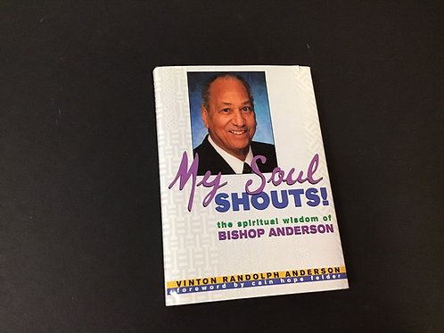 My Soul Shouts!: The Spiritual Wisdom of Bishop Anderson