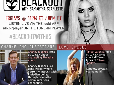 PODCAST - BLACKOUT: Channeling the Pleiadians + Love Spells