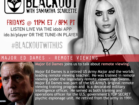 PODCAST - BLACKOUT: Major Ed Dames on Remote Viewing