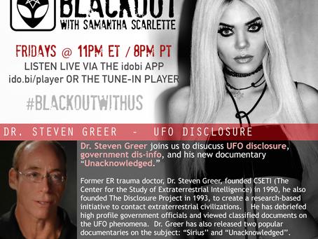 PODCAST - BLACKOUT:  Dr. Steven Greer UFO Disclosure