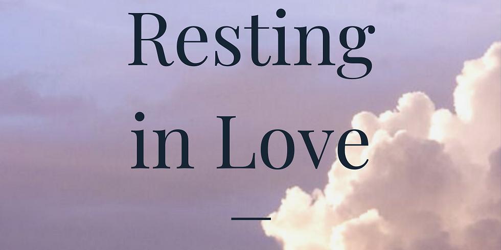 Resting in Love