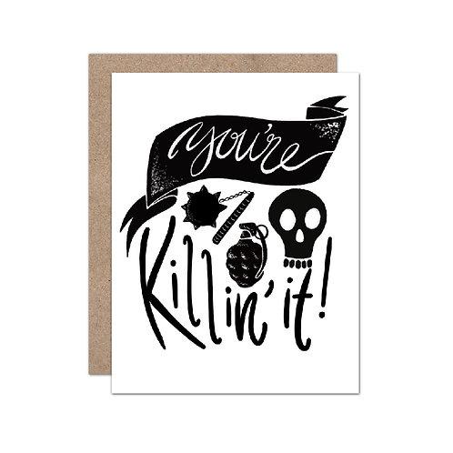 You're Killin' It - Congrats | Encouragement Card