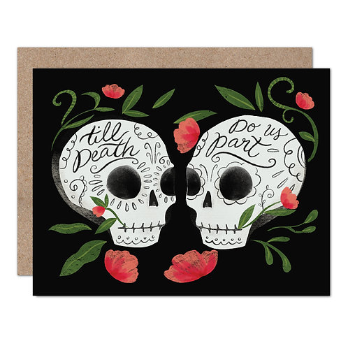 Till Death Do Us Part | Skulls | Day of the Dead | Sugar Skulls