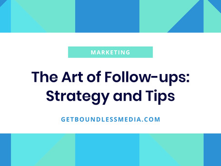 The Art of Follow-ups: Strategy and Tips