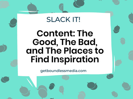 Content: The Good, The Bad, and The Places to Find Inspiration