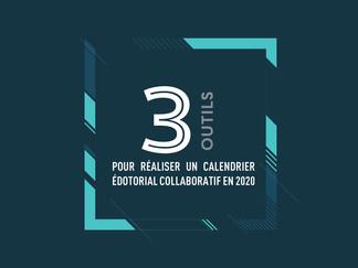 3 outils pour réaliser un calendrier éditorial collaboratif