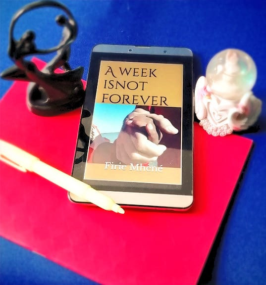 A Week is not Forever by Firie Mhene