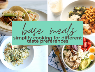 Base Meals: how to simplify cooking for family members with different preferences