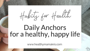 Habits for Health: Daily Anchors