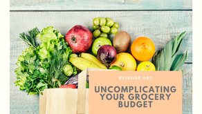 BONUS Episode 093: Uncomplicating your grocery budget