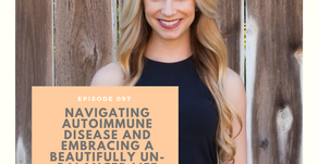 Episode 097: Navigating autoimmune disease in the pre and postpartum period with Allie Hobson, FNTP