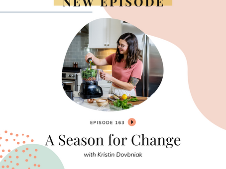 Episode 163: A Season For Change