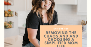 Episode 089: Removing the chaos and and choosing a simplified mom life with Allie Casazza