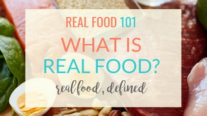 Real Food 101: What is Real Food?