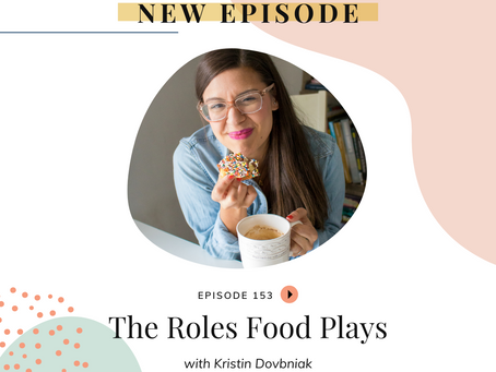 Episode 153: The Roles Food Plays
