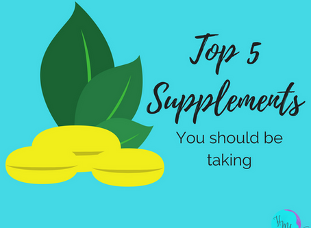 The Top 5 Supplements (you should be taking)