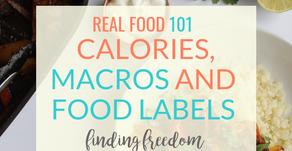 Real Food 101: Calories, macros and food labels-- oh my!