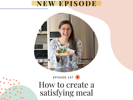 Episode 157: How to create a satisfying meal