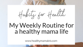 Habits for Health: My Weekly Routine