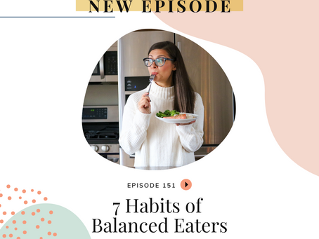Episode 151: 7 Habits of Balanced Eaters