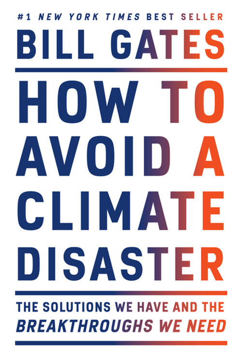 How to Avoid a Climate Disaster: The Solutions We Have, Breakthroughs We Need