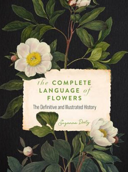 Complete Language of Flowers: A Definitive and Illustrated History