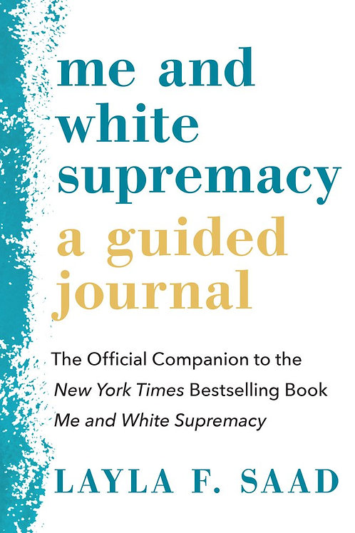 Me and White Supremacy: A Guided Journal: