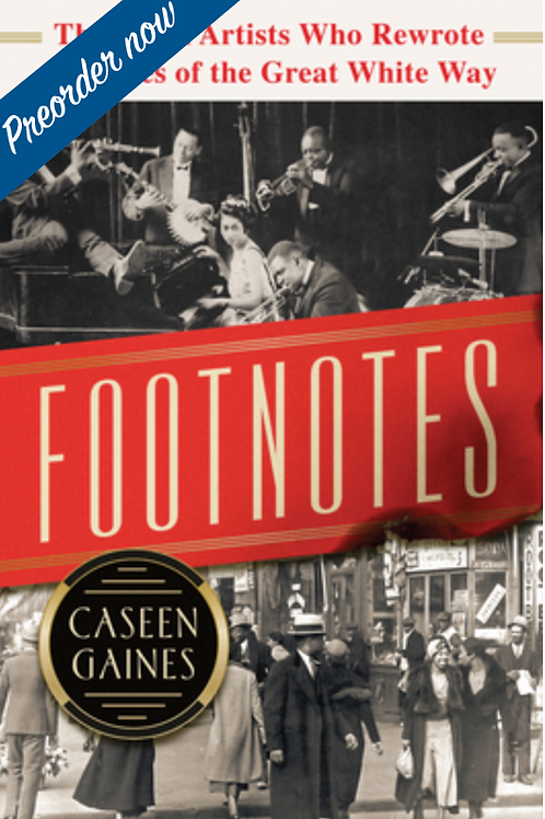 Footnotes: The Black Artists Who Rewrote the Rules of the Great White Way (Hardc