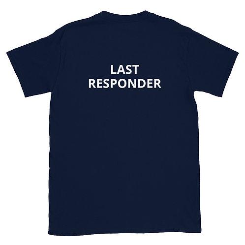 Last Responder Short-Sleeve Unisex T-Shirt