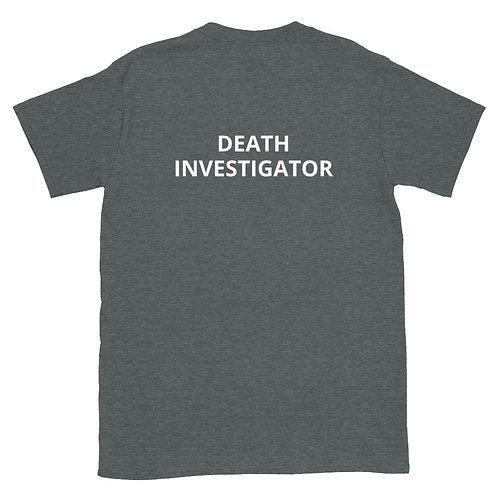 Death Investigator Short-Sleeve Unisex T-Shirt
