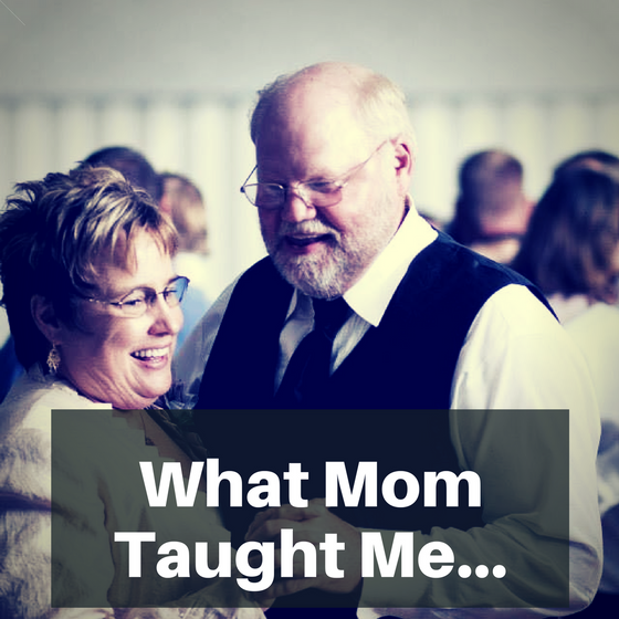 What Mom Taught Me...