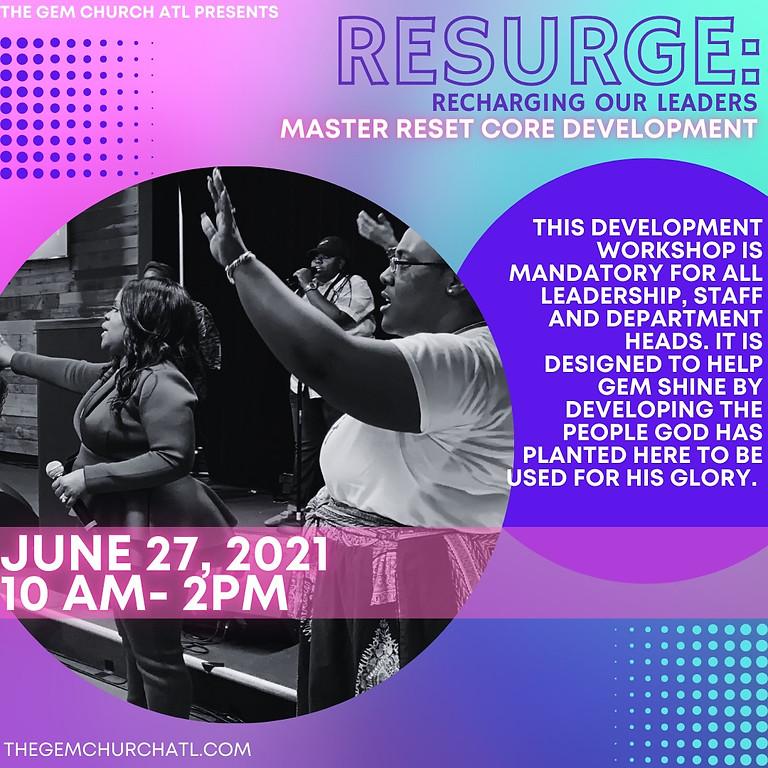 ReSurge: Recharging Our Leaders (Master Reset Core Development)