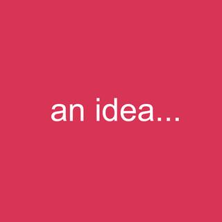 an idea.jpg