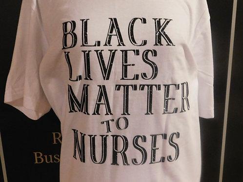 Black Lives Matter to Nurses T-Shirt