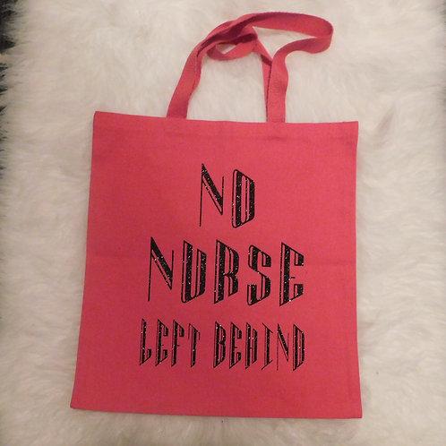 No Nurse Left Behind Tote Bag