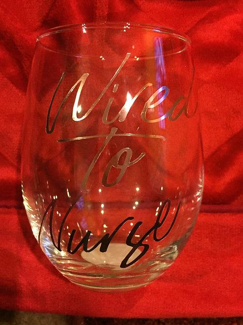 Wired To Nurse Wine Glass