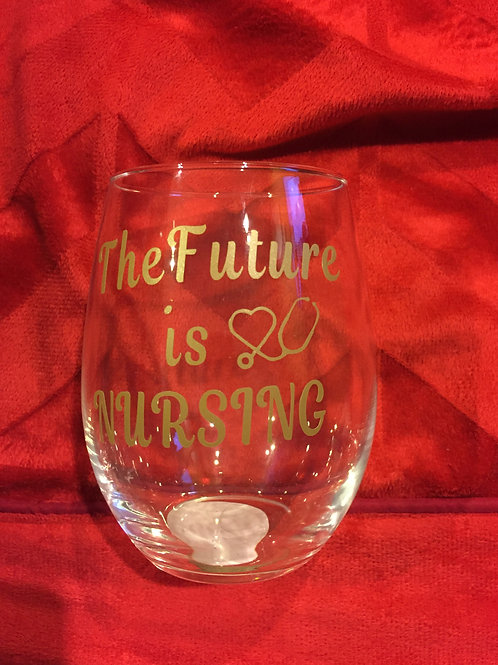 The Future Is Nursing Wine Glass Gold