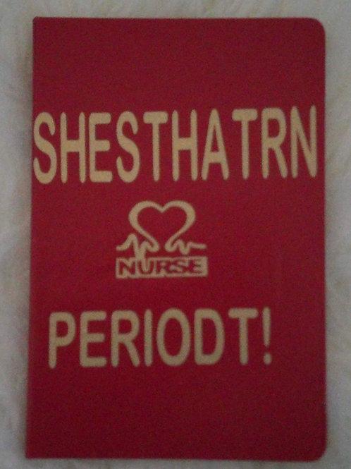 """ShesThatRN """"Nurse"""" Periodt! Journal"""