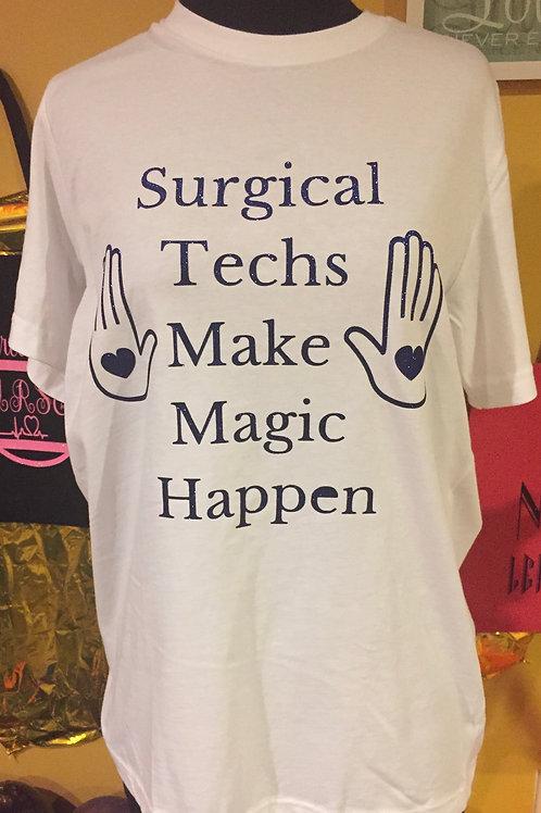 """Surgical Techs Make Magic Happen"" T-Shirt"